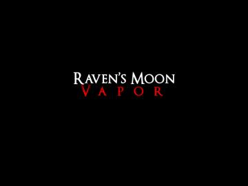 Raven's Moon Vapor   www.ravensmoonvapor.com